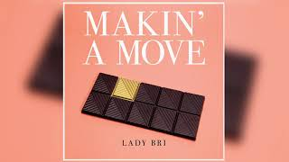 Lady Bri - Makin' A Move (Official Audio)