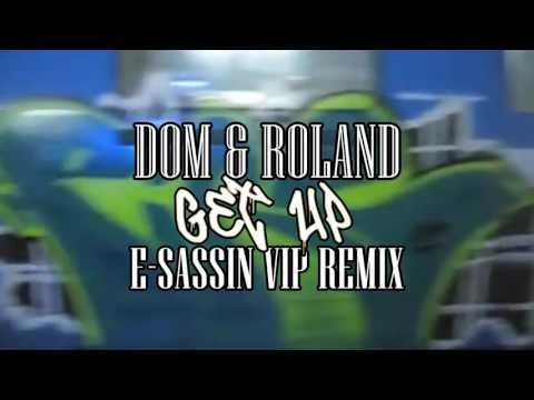 """Dom & Roland """"Get Up"""" (E-Sassin VIP Remix)"""
