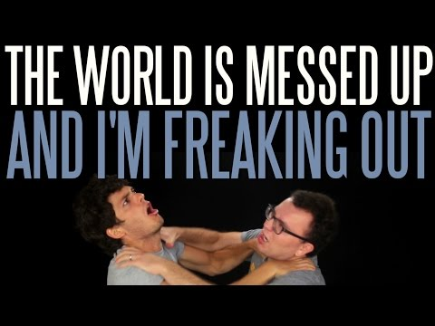 The World Is Messed Up (And I'm Freaking Out) | Messy Mondays
