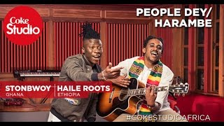 Download Stonebwoy & Haile Roots: People Dey/Harambe - Coke Studio Africa 3Gp Mp4