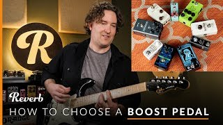 Which Boost Type is Best? Exploring 5 Boost Pedal Varieties with Andy Martin | Reverb Tone Report