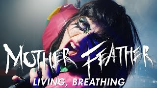 MOTHER FEATHER - Living, Breathing