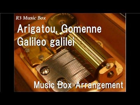 Arigatou, Gomenne/Galileo galilei [Music Box]