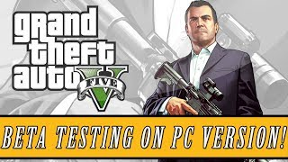GTA 5: Next Gen | Beta Testing For PC Version Taking Place - Private Beta Testing!
