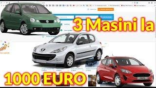 3 Masini la 1000 Euro Fară ȚEAPA