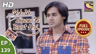 Yeh Un Dinon Ki Baat Hai - Ep 139 - Full Episode - 16th  March, 2018