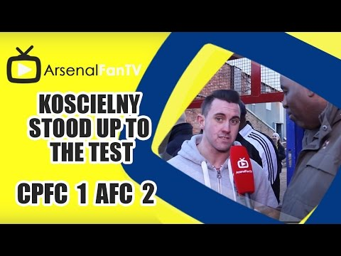Koscielny Stood Up To The Test - Crystal Palace 1 Arsenal 2