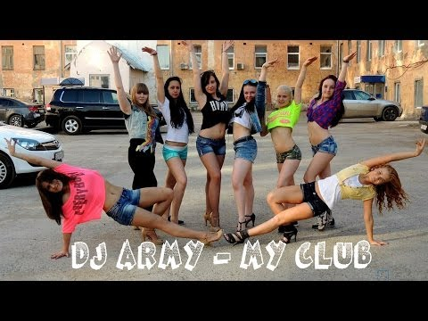 Dj Army -  My Club -  Isterik Dance Girls (original Mix) video