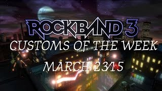 Video Rock Band 3 Customs of the Week