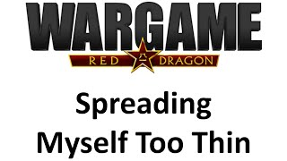 Wargame Red Dragon  10v10 Tactical  Spreading Myself Too Thin