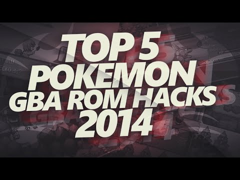 Top 5 BEST Pokemon GBA Rom Hacks 2014! - w/ SacredFireNegro