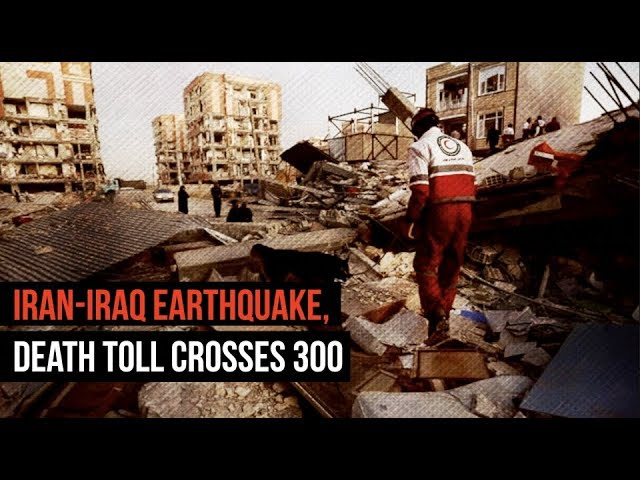 Iran-Iraq Earthquake, Death Toll Crosses 300
