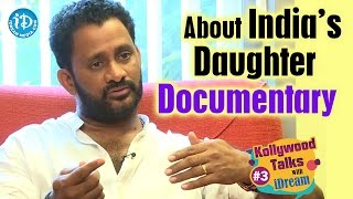 Resul Pookutty About India's Daughter Documentary || Kollywood Talks With iDream