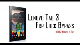 Lenovo Tab 3 Frp Lock Bypass 100% Working Solution | Lenovo TB3-710i