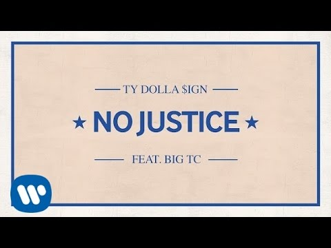 Ty Dolla $ign No Justice ft. Big TC music videos 2016