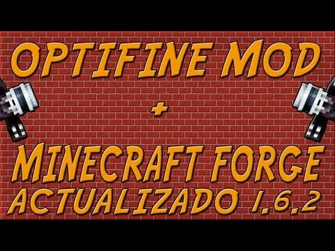 Como Instalar Minecraft Forge + Optifine MOD 1.6.2 ¡ACTUALIZADO! [Tutorial En Español]