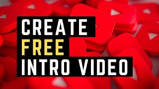 How to Make a YouTube INTRO Video for FREE in 2019!