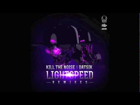 Kill The Noise and Datsik - Lightspeed (Zane Lowe Remix)