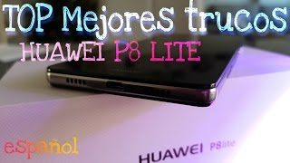 TOP Mejores trucos: Huawei P8 Lite