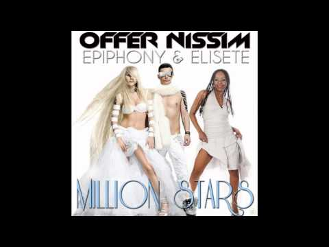 Offer Nissim Ft. Epiphony &amp;amp; Elisete - Million Stars (Full Radio Version)