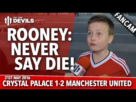Wayne Rooney: Never Say Die! | Crystal Palace 1-2 Manchester United | FANCAM