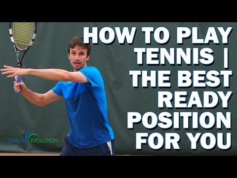 HOW TO PLAY TENNIS | The Best Ready Position For You