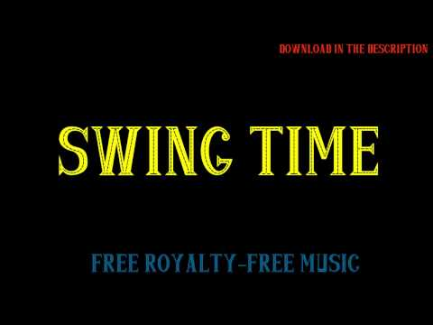 Swing Time - Free Royalty-Free Music