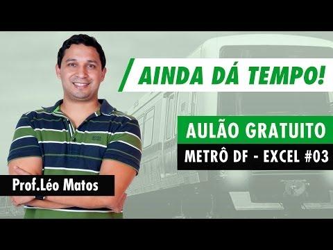 Metrô-DF - Aulão de Excel Gratuito - Aula 03 - Léo Matos
