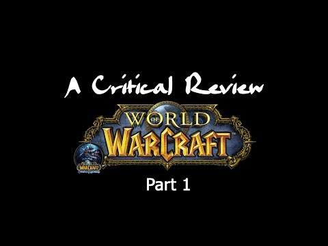 A Critical Review - World of Warcraft (Part 1)