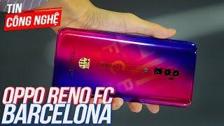 OPPO ra mắt OPPO Reno 10X Zoom FC Barcelona giá hơn 23tr | TCNH 245