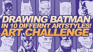 10 DIFFERENT ART STYLES CHALLENGE! |  DRAWING BATMAN in 10 STYLES!