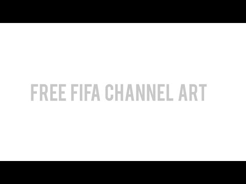 FREE FIFA channel art giveaway [PSD Included]