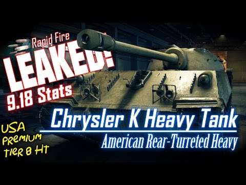 LEAKED! Chrysler K Stats    World of Tanks