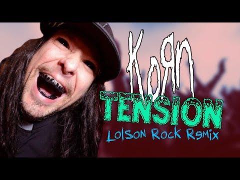 Korn - Tension (Lolson Rock Remix)