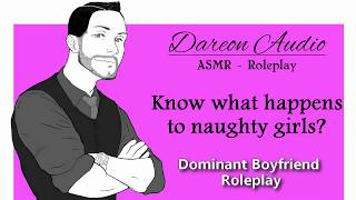 ASMR Roleplay: Know what happens to naughty girls? [Patreon Preview] [Dd/Lg]