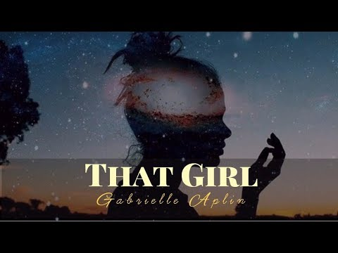 That Girl - Gabrielle Aplin (Lyrics)
