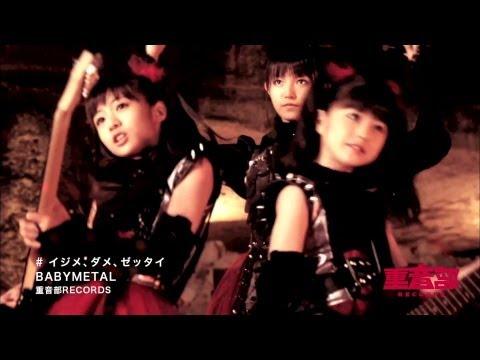 Babymetal - Ijime Dame Zettai