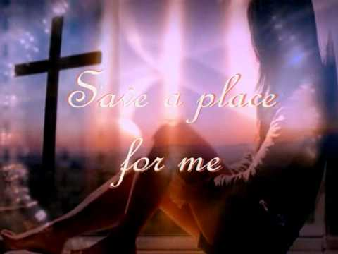 Save A Place For Me by Matthew West