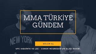 UFC Gündem #65: Kevin Lee vs Al Iaquinta - Conor McGregor'ın Rakibi Belli Oluyor! - Diaz Gömmece!