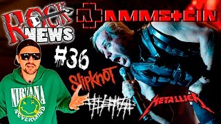 ROCK NEWS #36 RAMMSTEIN / SlipKnoT /Metallica / 5diez