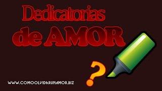 Dedicatoria De AMOR - Seleccion De Frases De Amor Para Dedicar Y Compartir