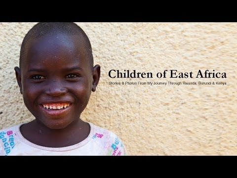 Children Of East Africa - Stories & Photos From My Journey Through Rwanda, Burundi & Kenya