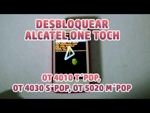 Desbloquear / Restablecer Alcatel OT 4010 T´POP. OT 4030 S´POP. OT 5020 M´POP