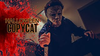 COPYCAT: Halloween Michael Myers - 2019 Film