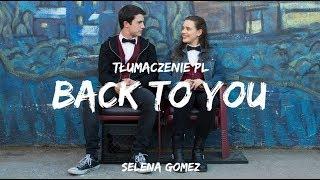 Download Lagu Selena Gomez - Back To You (Tłumaczenie PL) Gratis STAFABAND