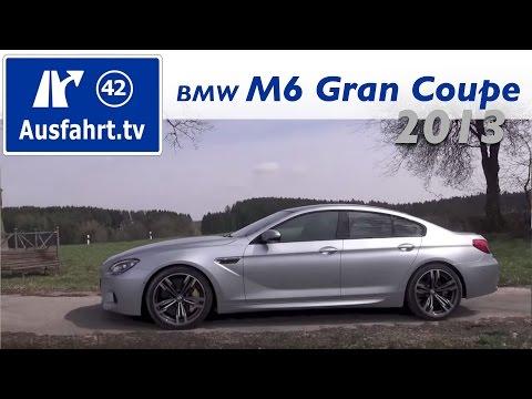 2013 BMW M6 Gran Coupé - erste Probefahrt / Test / Fahrbericht