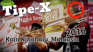 Download lagu Kamu Ngga Sendirian - Tipe-X Live In Kota Kinabalu, Malaysia 2016 gratis