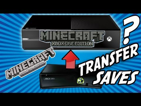 Minecraft: XBOX ONE EDITION - TRANSFER Saves From Xbox 360??