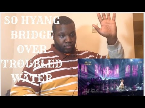 So Hyang- Bridge Over Troubled Water Reaction