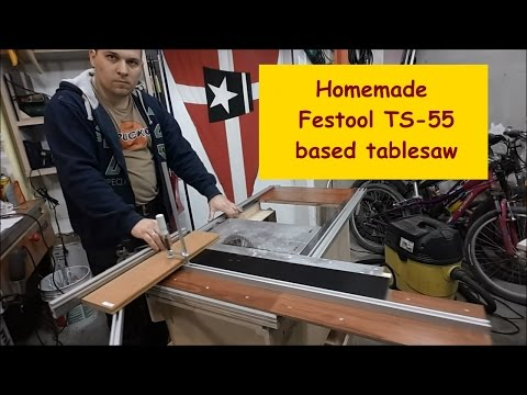 Homemade Festool TS-55 based table saw